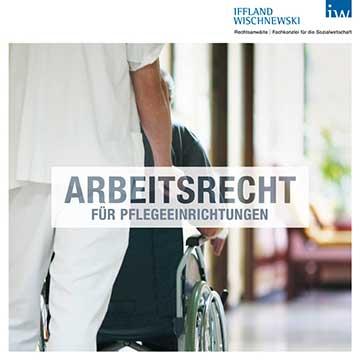 Arbeitsrecht für Pflegeeinrichtungen